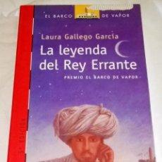 Libros de segunda mano: LA LEYENDA DEL REY ERRANTE; LAURA GALLEGO GARCÍA - SM 2004. Lote 115543867