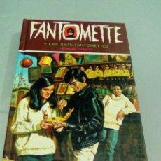 Libros de segunda mano: FANTOMETTE Y LAS SIETE FANTOMETTES.- GEORGES CHAULET. Lote 116171507