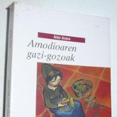 Livres d'occasion: AMODIOAREN GAZI-GOZOAK - AITOR ARANA (EKIN IBAIZABAL, 2012) EUSKAL GAZTE LITERATURA. Lote 121927335