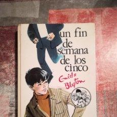 Libros de segunda mano: UN FIN DE SEMANA DE LOS CINCO - ENID BLYTON. Lote 116466071