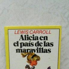 Libros de segunda mano: ALICIA EN EL PAÍS DE LAS MARAVILLAS LEWIS CARROLL BRUGUERA. Lote 116973071