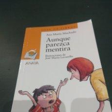 Libros de segunda mano: AUNQUE PAREZCA MENTIRA. ANA MARÍA MACHADO ILUSTRACIONES DE JOSÉ MARÍA LAVARELLO.. Lote 116992546