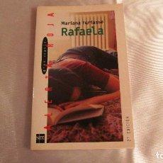 Libros de segunda mano: SM: RAFAELA. MARIANA FURIASE. 2 EDICION. 235 PAG. Lote 116994515