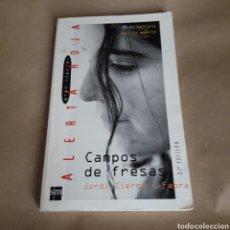 Libros de segunda mano: CAMPOS DE FRESAS. JORDI SIERRA I FABRA. Lote 117023488
