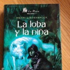 Libros de segunda mano: LA LOBA Y LA NIÑA. LA MOIRA. HENRI LOEVENBRUCK. Lote 117432535