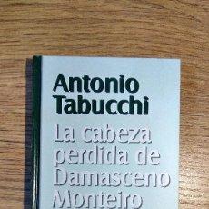 Libros de segunda mano: LA CABEZA PERDIDA DE DAMASCENO MONTEIRO DE ANTONIO TABUCCHI. ENCUADERNACIÓN TAPA DURA.. Lote 117518967