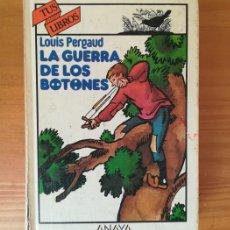 Libros de segunda mano - TUS LIBROS 15 LA GUERRA DE LOS BOTONES, LOUIS PERGAUD. ANAYA 1986 5 EDICION - 118044651