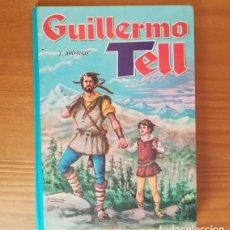 Libros de segunda mano: GUILLERMO TELL, J. ARDANUY. COLECCION AMABLE 15 EVA 1966 EDITORIAL VASCA AMERICANA . Lote 118044831