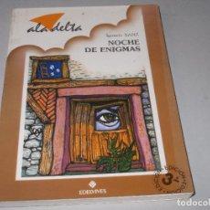 Libros de segunda mano: NOCHE DE ENIGMAS, IGNACIO SANZ. ALA DELTA EDELVIVES 3ª ED. JUNIO 1.994. Lote 118984275