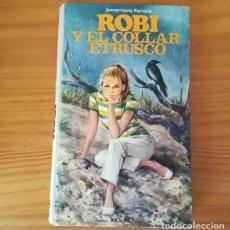 Libros de segunda mano: ROBI Y EL COLLAR ETRUSCO, ANNAMARIA FERRETTI. MOLINO TAPA DURA COLECCION VIOLETA 5. Lote 119020043