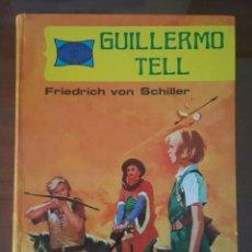 Libros de segunda mano: GUILLERMO TELL. FRIEDRICH VON SCHILLER. ED. TORAY. SEGUNDA EDICIÓN. 1979. Lote 119999355