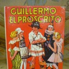 Libros de segunda mano: GUILLERMO EL PROSCRITO, DE RICHMAL CROMPTON. COLECCIÓN GUILLERMO Nº 3 DE EDITORIAL MOLINO.. Lote 120028587