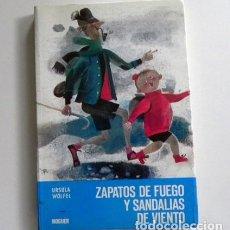 Libros de segunda mano: ZAPATOS DE FUEGO SANDALIAS DE VIENTO - LIBRO INFANTIL ILUSTRADO - NOGUER - AÑOS 80 - URSULA WOLFEL. Lote 120562727