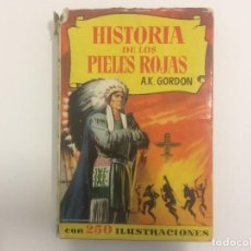 Libros de segunda mano: BRUGUERA - COLECCION HISTORIAS - HISTORIA DE LOS PIELES ROJAS - A.K. GORDON - Nº 21 - 1ª ED 1956. Lote 121100411