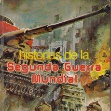 Libros de segunda mano: COLECCION AVENTURAS FANTASTICAS Nº 6 - HISTORIAS DE LA SEGUNDA GUERRA MUNDIAL - EDICIONES LAIDA 1970. Lote 121914175