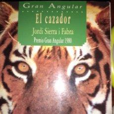 Libros de segunda mano: EL CAZADOR. JORDI SIERRA I FABRA. GRAN ANGULAR 19. PREMIO GRAN ANGULAR 1980. OCTAVA EDICIÓN AÑO 1996. Lote 122201592