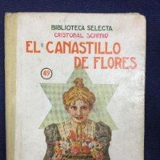 Libros de segunda mano: ANTIGUA NOVELA NIÑO ILUSTRADA EL CANASTILLO DE FLORES CRISTOBAL SCHMID BIBLIOTECA SELECTA 49 1942. Lote 124397095