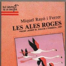 Libros de segunda mano: LES ALES ROGES - MIQUEL RAYO I FERRER - EN CATALAN - ILUSTRACIONES *. Lote 124531595
