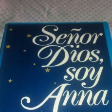 Libros de segunda mano: LIBRO SEÑOR DIOS, SOY ANNA. Lote 124541200