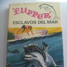 Libros de segunda mano: FLIPPER, ESCLAVOS DEL MAR. COLECCION HEROES SELECCION . BRUGUERA, 1971, 1 ª EDICION. Lote 125220291