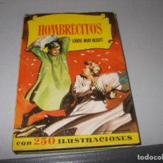 Libros de segunda mano: HOMBRECITOS, LOUISE MAY ALCOTT CON 250 ILUSTRACIONES. EDITORIAL BRUGUERA 3ª ED. DICIEMBRE 1.959. Lote 125285879