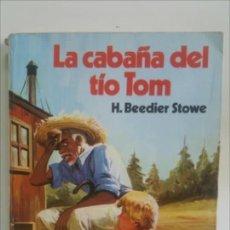 Libros de segunda mano: LA CABAÑA DEL TIO TOM / H. BEEDIER STOWE. Lote 151391208