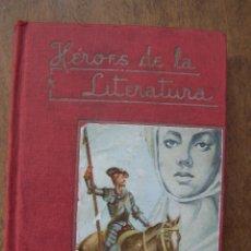 Libros de segunda mano: HÉROES DE LA LITERATURA. Nº 1. DULCINEA DEL TOBOSO. D. 13´6 CM. POR 10 CM ENCUADERNADO EN TELA.. Lote 125951623