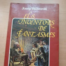 Libros de segunda mano: ELS INVENTORS DE FANTASMES DE JOSEP VALLVERDÚ - ELS GRUMETS DE LA GALERA - 4ª EDICIÓ. Lote 126253855