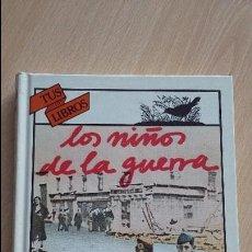 Libros de segunda mano: LOS NIÑOS DE LA GUERRA DE JOSEFINA ALDECOA. 1990. COLECCION TUS LIBROS, EDITORIAL ANAYA. Lote 183345870