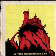 Libros de segunda mano: FOLCH I TORRES : LA VIDA EXTRAORDINÀRIA D'EN JAUMÓ RABADÀ (BAGUÑÁ, 1968) EN CATALÁN. Lote 127663176