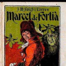 Libros de segunda mano: FOLCH I TORRES : MARCEL DE FORTIÀ (BAGUÑÁ, 1947) COMO NUEVO - EN CATALÁN. Lote 127663459