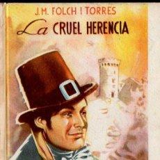 Libros de segunda mano: FOLCH I TORRES : LA CRUEL HERÈNCIA (BAGUÑÁ, 1947) COMO NUEVO - EN CATALÁN. Lote 127663731