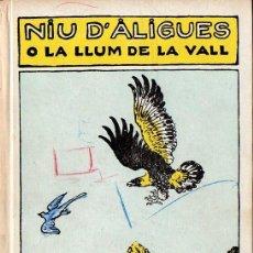 Libros de segunda mano: FOLCH I TORRES : NIU D'ÀLIGUES O LA LLUM DE LA VALL (BAGUÑÁ, 1964) COMO NUEVO - EN CATALÁN. Lote 127663987