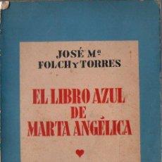 Libros de segunda mano: FOLCH Y TORRES : EL LIBRO AZUL DE MARTA ANGÉLICA (BAGUÑÁ, 1939) . Lote 127672115