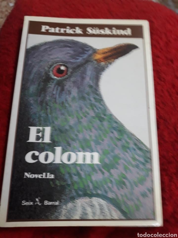 Libros de segunda mano: Libro/ Llibre.- EL COLOM DE PARTRICK SUSKIND - Foto 2 - 127981135