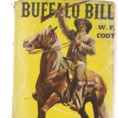 Libros de segunda mano: BUFFALO BILL. W. F. CODY. ACMEAGENCY. ARGENTINA 1948. (B/A41). Lote 128252531