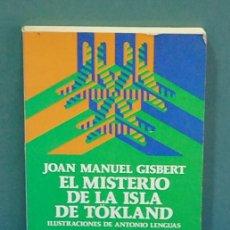 Libros de segunda mano: EL MISTERIO DE LA ISLA DE TOKLAND. JOAN MANUEL GISBERT. Lote 128462223