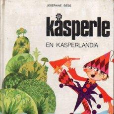 Libros de segunda mano: JOSEPHINE SIEBE : KASPERLE EN KASPERLANDIA (NOGUER, 1970). Lote 128923799