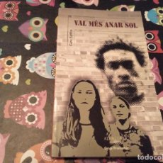 Libros de segunda mano: LLIBRE EN CATALA VAL MES ANAR SOL CARE SANTOS ALFAGUARA GRUP PROMOTOR 2007. Lote 128925503