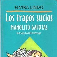 Libros de segunda mano - LOS TRAPOS SUCIOS. MANOLITO GAFOTAS. ELVIRA LINDO. CIRCULO DE LECTORES. - 129314927