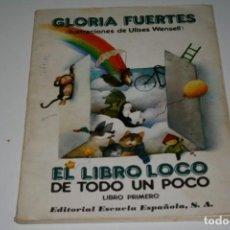 Libros de segunda mano: LIBRO GLORIA FUERTES EL LIBRO LOCO . Lote 129598403