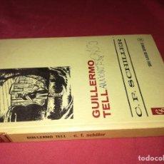 Libros de segunda mano: GUILLERMO TELL C. F. SCHILLER EDITORIAL BRUGUERA . Lote 130548818