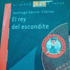 Libros de segunda mano: EL REY DEL ESCONDITE. EL BARCO DE VAPOR. Lote 130558700