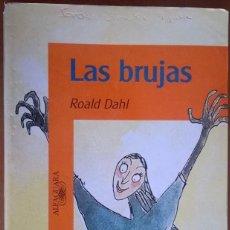 Libros de segunda mano - LAS BRUJAS, ROALD DAHL - 130674869