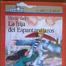Libros de segunda mano: LA HIJA DEL ESPANTAPAJAROS, MARIA GRIPE. Lote 195482447