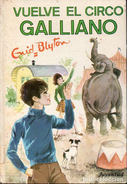 ENID BLYTON : VUELVE EL CIRCO GALLIANO (JUVENTUD, 1972) SIETE SECRETOS (Libros de Segunda Mano - Literatura Infantil y Juvenil - Novela)