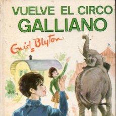 Libros de segunda mano: ENID BLYTON : VUELVE EL CIRCO GALLIANO (JUVENTUD, 1972) SIETE SECRETOS. Lote 130797272