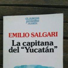 Libros de segunda mano: LA CAPITANA DEL YUCATÁN EMILIO SALGARI. Lote 131087528