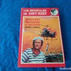Libros de segunda mano: LOS REPORTAJES DE SANTI ROGER. EL MISTERIO DEL TESORO SUBMARINO. MOLINO. 1978.. Lote 131107356
