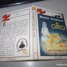 Libros de segunda mano: TUS LIBROS AVENTURAS Nº 74 EL ORO, BLAISE CENDRARS. ANAYA 1ª ED. JULIO 1.987. Lote 131196484